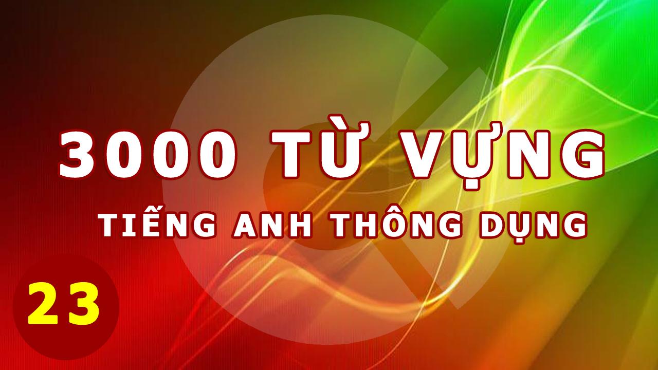3000-tu-tieng-anh-thong-dung-23
