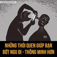 NHỮNG THÓI QUEN GIÚP BẠN BỚT NGU HƠN